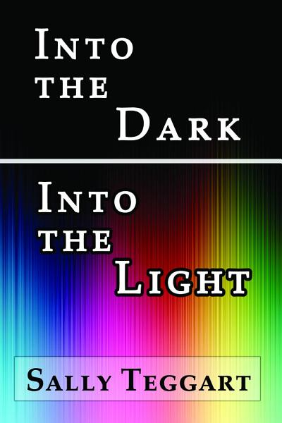 Download Into the Dark Into the Light Book