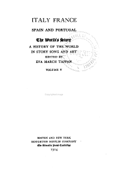 The World's Story: A History of the World in Story, Song and Art, Ed. by Eva March Tappan, Volume 5