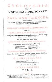 Cyclopaedia: Or an Universal Dictionary of Arts and Sciences (etc.) 5. Ed: Volume 2