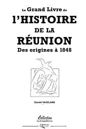 Le Grand Livre De Lhistoire De La Reunion