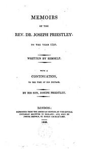 Memoirs of the Rev. Dr. Joseph Priestley to the year 1795...