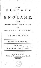 The History of England: From the Invasion of Julius Caesar to the Revolution in 1688, Volume 8