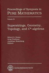 Superstrings, Geometry, Topology, and C*-algebras