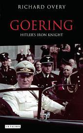 Goering: Hitler's Iron Knight