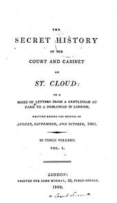 The secret history of the court and cabinet of St. Cloud [by - Stewarton].