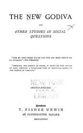 The New Godiva and Other Studies in Social Questions