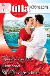 Júlia különszám 86. kötet: Eperízű szerelem (Elrendezett házasságok 1.), Álomhotel, Különös végrendelet