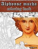Alphonse Mucha Coloring Book Vol. 1-3 : Coloring Book