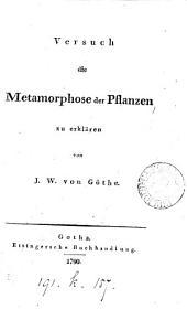 Versuch die Metamorphose der Pflanzen zu erklären
