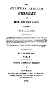 The Christian Father's Present to His Children: Volume 1
