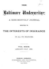 The Baltimore Underwriter: A Monthly Publication Devoted to the Interests of Insurance, Volume 29