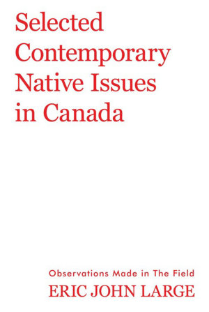 Selected Contemporary Native Issues in Canada PDF