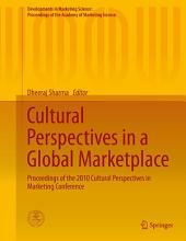 Cultural Perspectives in a Global Marketplace: Proceedings of the 2010 Cultural Perspectives in Marketing Conference
