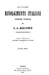 Gli ultimi rivolgimenti italiani: memorie storiche, Volume 1