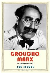 Groucho Marx: The Comedy of Existence