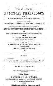 Fowler's Practical Phrenology: Giving a Concise Elementary View on Phrenology; Presenting Some New and Important Remarks on the Temperaments ...