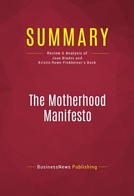 Summary  The Motherhood Manifesto