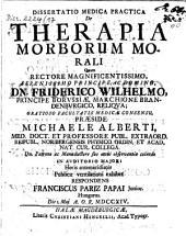 Dissertatio medica practica de therapia morborum morali