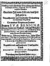 Einfältige, doch Christliche Betrachtung des schönen Davidischen ... Wunsches Eins bitte ich vom Herren, das hett Ich gern, [et]c: Bey ... Christlicher Begräbnuß Der ... Frawen Evae Benignae ... deß ... Herren Johannis Friderici von Freyberg, Frey-Herren zu Redeben ... Gemahlin seeligen ...