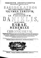 Uberiorum adnotationum philologico- exegeticarum in hagiographos V. T. libros volumina 1-3: Volume 3