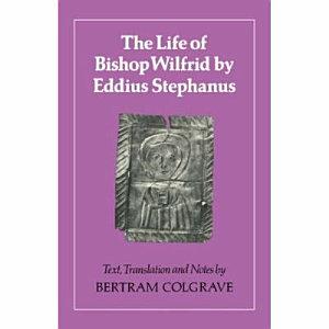 The Life of Bishop Wilfrid