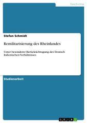 Remilitarisierung des Rheinlandes: Unter besonderer Berücksichtugung des Deutsch Italienischen Verhältnisses