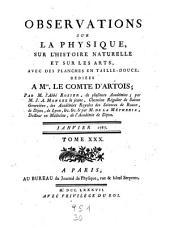 Observations et memoires sur la physique, sur l'histoire naturelle, et sur les arts et metiers: Volume30