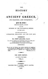 The History of Ancient Greece, Its Colonies and Conquests ...including the History of Literature, Philosophy, and the Fine Arts: Volume 1, Part 1