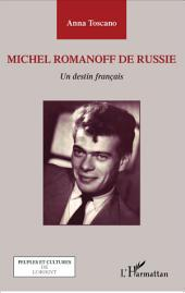 Michel Romanoff de Russie: Un destin français