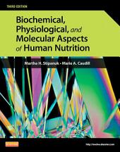 Biochemical, Physiological, and Molecular Aspects of Human Nutrition - E-Book: Edition 3