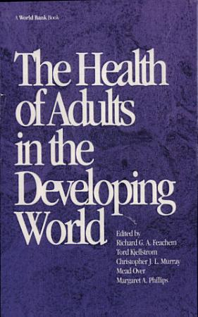 The Health of Adults in the Developing World PDF
