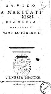 Avviso a' maritati commedia del signor Camillo Federici