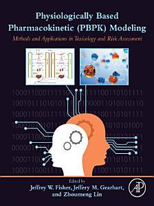 Physiologically Based Pharmacokinetic  PBPK  Modeling