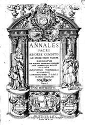 Annales sacri0: ab orbe condito ad ipsum Christi passione reparatum : cum praecipuis ethnicorum temporibus apte ordinateque dispositi, Volume 1