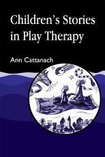 Children s Stories in Play Therapy PDF