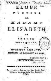 Eloge funèbre de Madame Elisabeth de France par monsieur Ferrand