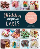 Hidden Surprise Cakes: 20 Beautifully Decorated Cakes