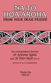 Na to Hoa Aroha, from Your Dear Friend, Volume 1: The Correspondence of Sir Apirana Ngata and Sir Peter Buck, 1925–50 (Volume I, 1925–29)