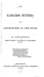 The Kangaroo Hunters, Or, Adventures in the Bush
