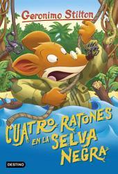 Cuatro ratones en la selva negra: Geronimo Stilton 11