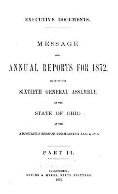 Message and Annual Reports for      Made to the     General Assembly of Ohio    PDF