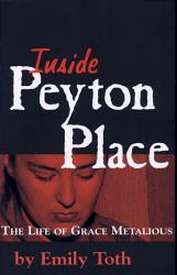 Inside Peyton Place  The Life of Grace Metalious PDF
