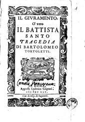 Il giuramento o' vero il Battista santo tragedia di Bartolomeo Tortoletti