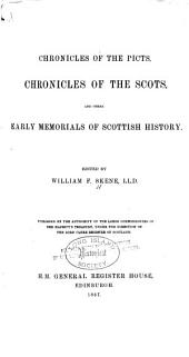 Chronicles of the Picts, Chronicles of the Scots: And Other Early Memorials of Scottish History