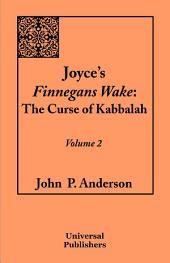 Joyce's Finnegans Wake: The Curse of Kabbalah, Volume 2