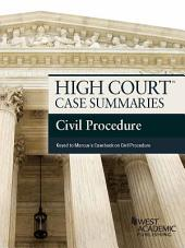 High Court Case Summaries, Civil Procedure (Keyed to Marcus 6th): Edition 6