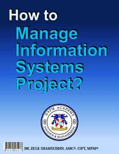 How to Manage Information Systems Project?