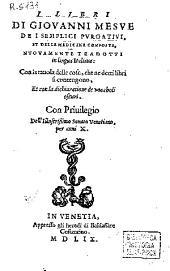 I libri di Giovanni Mesue de i semplici purganti et delle medicine composte