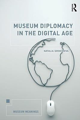 Museum Diplomacy in the Digital Age PDF
