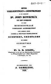 Eenige toelichtingen en bedenkingen op des geleerden dr. John Bowring's, uit het Engelsch in onze moederspraak vertaalde, aanmerkingen over sommige onzer oudere en nieuwere Nederlandsche dichters, redenaren en andere schrijvers